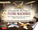 Leonardo da Vinci s Flying Machines Ebook Book PDF