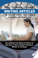How to Make a Living Writing Articles for Newspapers  Magazines  and Online Sources