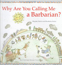 Why are You Calling Me a Barbarian?