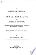 An Elementary Treatise On Conic Sections And Algebraic Geometry Etc