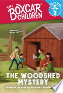 The Woodshed Mystery (The Boxcar Children: Time to Read, Level 2)