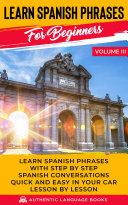 Learn Spanish Phrases For Beginners Volume III