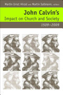 John Calvin s Impact on Church and Society  1509 2009