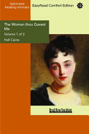 The Woman thou Gavest Me (Volume 1 of 2) (EasyRead Comfort Edition)
