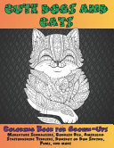 Cute Dogs and Cats   Coloring Book for Grown Ups   Miniature Schnauzers  Cornish Rex  American Staffordshire Terriers  Donskoy Or Don Sphynx  Pumi  and More