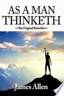 As a Man Thinketh-Authorized Edition