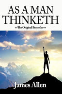 As a Man Thinketh-Authorized Edition