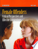 """Female Offenders: Critical Perspectives and Effective Interventions"" by Ruth T. Zaplin"