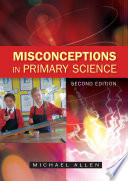 """Misconceptions in Primary Science"" by Michael Allen"
