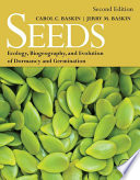 """Seeds: Ecology, Biogeography, and, Evolution of Dormancy and Germination"" by Carol C. Baskin, Jerry M. Baskin"
