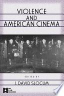 Violence and American Cinema Book