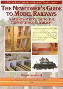 The Newcomer s Guide to Model Railways