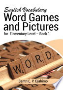 English Vocabulary Word Games and Pictures for Elementary Level-Book 1