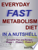 EVERYDAY FAST METABOLISM DIET IN A NUTSHELL  Complete Plan and Recipes Phase 1   Phase 2   Phase 3