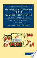 Manners and Customs of the Ancient Egyptians: Volume 2
