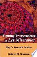 Figuring Transcendence in Les Miserables Book PDF