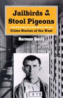 Jailbirds and Stool Pigeons