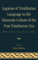 Legacies of Totalitarian Language in the Discourse Culture of the Post Totalitarian Era