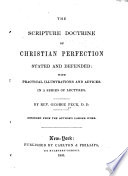 The Scripture Doctrine of Christian Perfection Stated and Defended