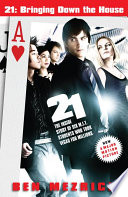 21: Bringing Down the House – Movie Tie-In, The Inside Story of Six M.I.T. Students Who Took Vegas for Millions by Ben Mezrich PDF