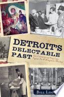 Detroit s Delectable Past