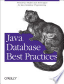 Java Database Best Practices  : Persistence Models and Techniques for Java Database Programming