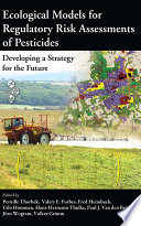 Ecological Models For Regulatory Risk Assessments Of Pesticides