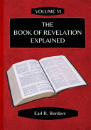 The Book Of Revelation Explained Volume 6