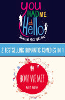 You Had Me At Hello  How We Met