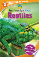Smithsonian Kids All-Star Readers: Reptiles Level 2 (Library Binding)