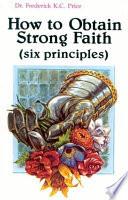 How to Obtain Strong Faith