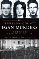 The Jefferson County Egan Murders  Nightmare on New Year s Eve 1964