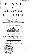 Essai sur le livre de Job. Tome premier (-second)[Par les PP. Louis de Poix, Jérome d'Arras et Séraphin de Paris!