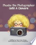 Phoebe the Photographer