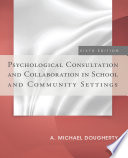 Psychological Consultation and Collaboration in School and Community Settings Book