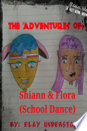 The Adventures Of Shiann And Flora
