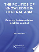 The Politics Of Knowledge In Central Asia