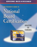 The Teacher's Guide to National Board Certification
