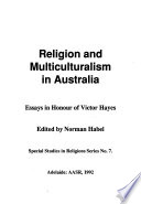 Religion and Multiculturalism in Australia  : Essays in Honour of Victor Hayes