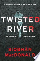 Twisted River  A gripping and unmissable psychological thriller Book