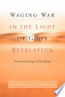 Waging War In The Light Of God S Revelation