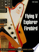 Flying V  Explorer  Firebird