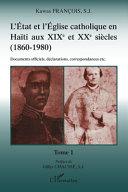 Pdf L'Etat et l'Eglise catholique en Haïti aux XIX et XXe siècles (1860-1980) Telecharger