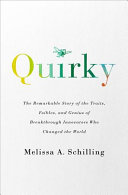 link to Quirky : the remarkable story of the traits, foibles, and genius of breakthrough innovators who changed the world in the TCC library catalog