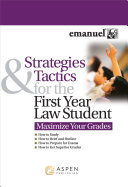 Strategies and Tactics for the First Year Law Student