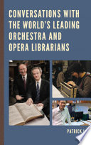 Conversations with the World s Leading Orchestra and Opera Librarians
