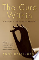 The Cure Within A History Of Mind Body Medicine