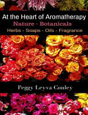 At the Heart of Aromatherapy