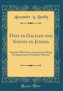 Days in Galilee and Scenes in Judaea