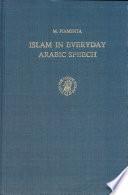 Islam in Everyday Arabic Speech
